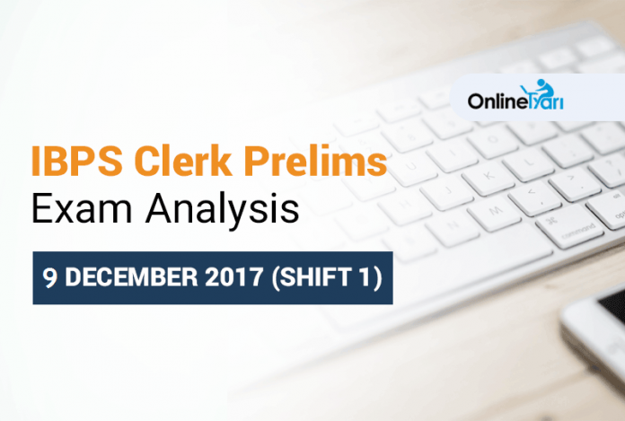IBPS Clerk 9 December Exam Analysis 2017 | Shift 1