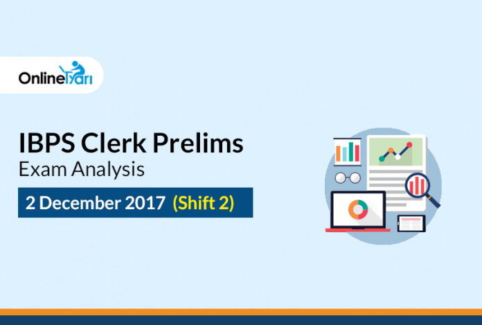 IBPS Clerk 2 December Shift 2 Prelims Exam Analysis 2017