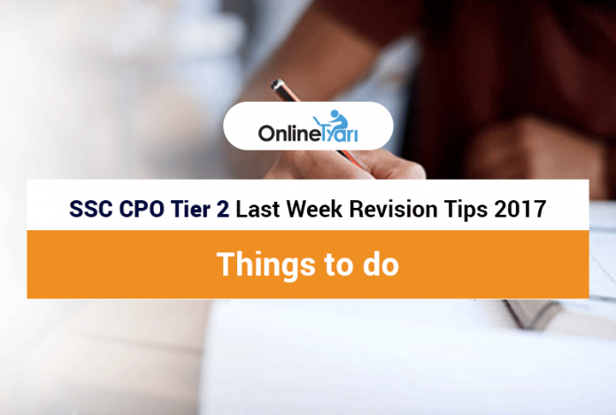 SSC CPO Tier 2 Last Week Revision Tips 2017   Things to do