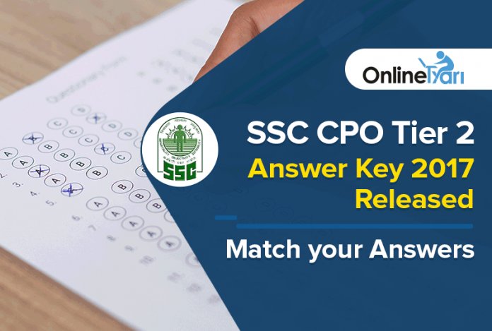 SSC CPO Tier 2 Answer Key 2017 Released: Match your Answers