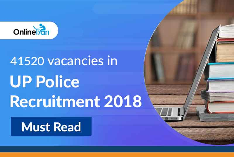 41520 vacancies in UP Police Recruitment 2018: Must Read