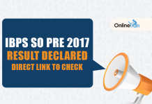 IBPS SO Prelims Result 2017 Declared: Direct Link to check