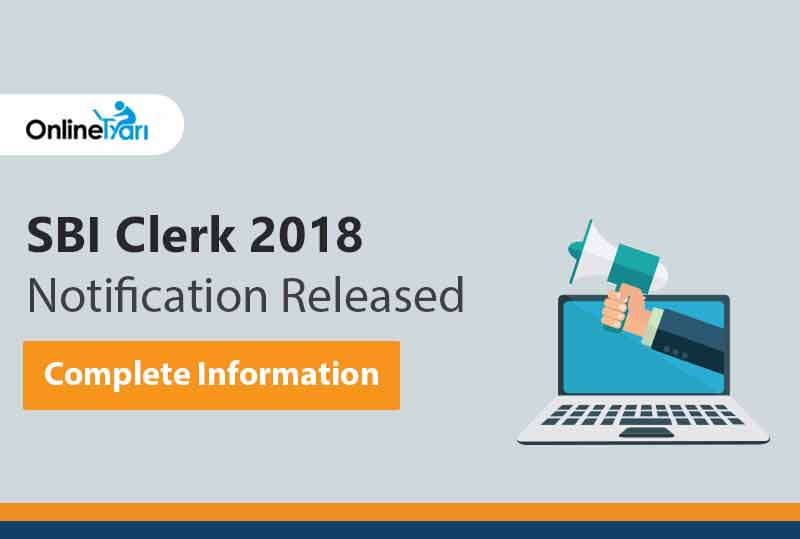 SBI Clerk 2018 Notification Released: Complete Information