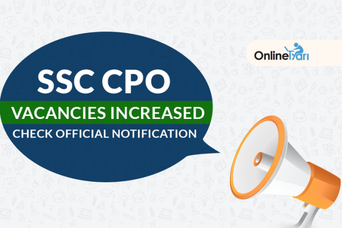 SSC CPO Vacancies Increased: Check Official Notification