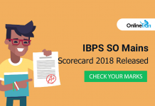 IBPS SO Mains Scorecard 2018 Released: Check your Marks