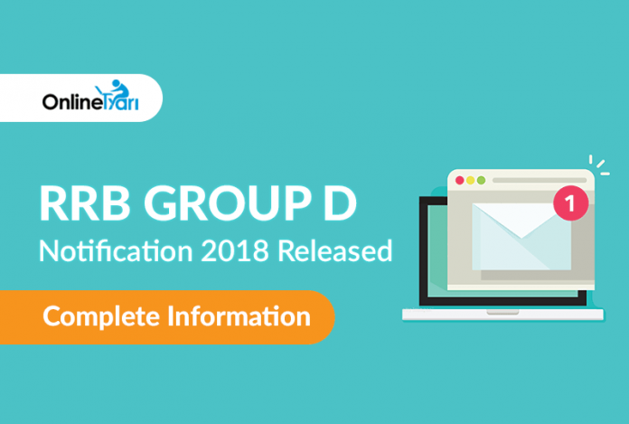 RRB Group D Notification 2018 Released: Complete Information