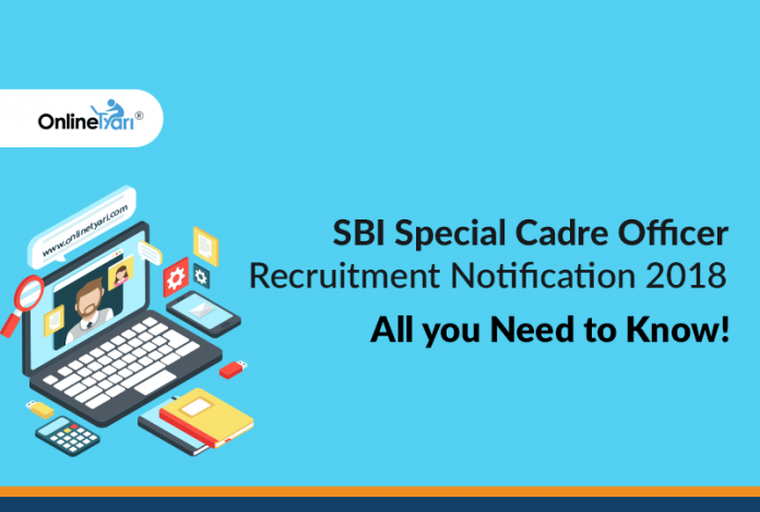 SBI Special Cadre Officer recruitment Notification 2018: All you Need to Know!