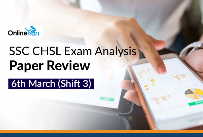 SSC CHSL Exam Analysis, Paper Review: 6th March (Shift 3)