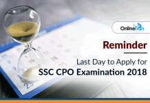Reminder: Last day to Apply for SSC CPO Examination 2018