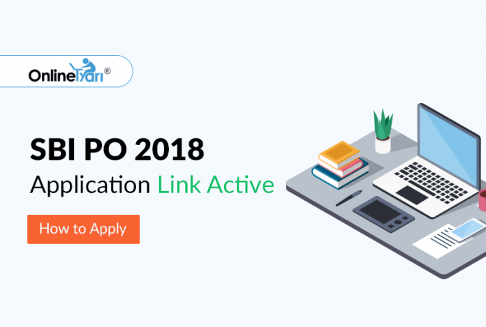 SBI PO 2018 Application Link Active: How to Apply