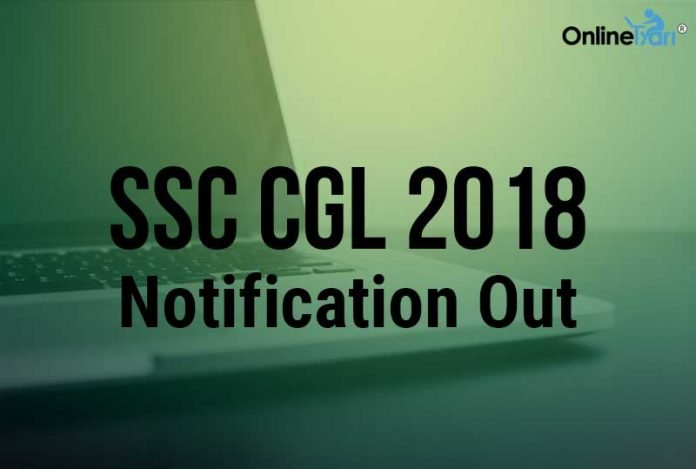 SSC CGL Notification 2018 Out: Here is all you need to know!