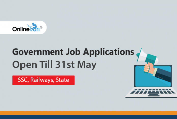 Government Job Applications Open Till 31st May: SSC, Railways, State