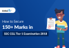 How to Secure 150+ Marks in SSC CGL Tier 1 Examination 2018